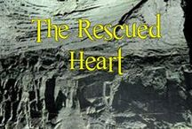 The Rescued Heart / Returning to her hometown full of hard rock miners Fawn realized Garrett Horton, ex-fiancee intended to finish what he started ten years earlier when she'd run off. This time he meant to take her and her father's lead mines.