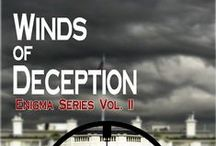 The Winds of Deception / This is the second book of the Enigma Series. The setting is Washington D.C. where a hurricane is making its way inland. To make matters worse there's a threat against the president's life. Once again Tessa Scott and Chase Hunter tangle with each other to eliminate the threat that could change the world.