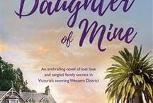 Daughter of Mine. A novel by Fiona Lowe / Daughter of Mine is a novel about family, secrets and lies and is set in the stunning Western District of Victoria