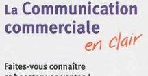 Communication commerciale / Les aspects généraux sur la #communication commerciale : stratégie, outils, astuces...