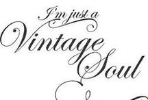 I'm just a Vintage Soul ~ / by Carrie Ward