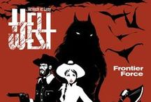 """""""Hell West"""" (série en 2 tomes) par Fred Vervisch et Lamy. / The last frontier... Across and beyond the great majestic Mississippi, thousands of monsters, necromancers and evil creatures are lurking, waiting those brave or mad enough to dare hiking this ghoulish wilderness. This is the true Wild West... Hell West. Forget """"Manifest Destiny"""" and all the lies. This is how it really happened.  Drawing: Vervisch - Scenario: Lamy"""