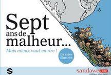 Vadot - Sept ans de malheur - Sandawe / Les dessins de presse du célèbre dessinateur Nicolas Vadot à propos de la crise... et de l'horreur économique.