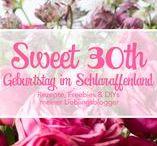 Sweet 30th – Ideen, Freebies, DIYs & Rezepte für einenGeburtstag im Schlaraffenland / So schön kann 30 werden sein –Ideen für Party Dekoration, DIY, Rezepte und vieles mehr rund um den 30ten Geburtstag