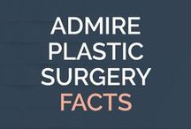 Admire Plastic Surgery Facts / Plastic surgery facts, various procedures and FAQs.