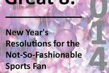 The Great 8: New Year's Resolutions for the Not-So-Fashionable Sports Fan in 2014