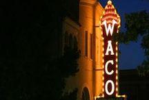Home Sweet Waco / All things Wacotown.