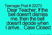 TEENAGER POSTS / I'm the only one these relate to aren't I? *sigh*