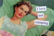 I love not camping