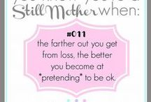 Still Mothers Truths / Observations about living life as a Still Mother after miscarriage, stillbirth or infant/child loss.