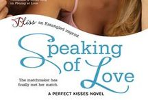 Speaking of Love (Perfect Kisses series #2) / The matchmaker has finally met her match
