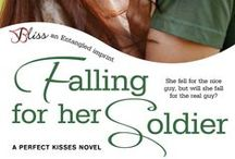 Falling for her Soldier (Perfect Kisses #3) / She fell for the nice guy, but will she fall for the real guy?