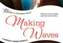 Making Waves (a Perfect Kisses novella) / She's in over her head and he's in hot water...