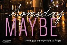 Someday Maybe (Definitely Maybe #2) / Some guys are impossible to forget.