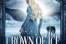 CROWN OF ICE / Fantasy: Retelling of H.C. Andersen's THE SNOW QUEEN. Second edition to be released by Snowy Wings Publishing in spring 2017.