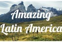 Amazing Latin America / Great places to discover in South America