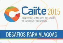 Caiite 2015 / Artes de divulgação da edição 2015 do Caiite, organizado pelas maiores instituições de ensino de Alagoas. Ps: O logotipo e suas normas já haviam sido criados.