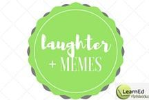 Laughter + Memes