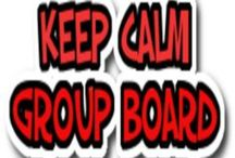 KEEP CALM GROUP BOARD / Follow me and pin
