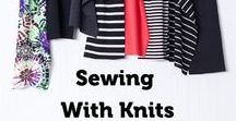 """Sewing with Knits / Tips and inspiration for choosing and using stretch knit fabrics and making projects from """"Beginner's Guide to Sewing With Knitted Fabrics""""."""