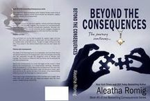 Beyond the Consequences / Book #5 of the Consequences series / by Aleatha Romig