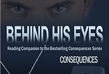 Behind His Eyes Consequences / Book #1.5 Reading companion to Consequences, Recommended to be read AFTER books 1 - 5 for more Tony! / by Aleatha Romig