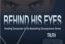 Behind His Eyes Truth / Book #2.5 Reading companion to TRUTH. Recommended to be read AFTER books 1 - 5 of the series and AFTER Behind His Eyes Consequences, for more Tony / by Aleatha Romig