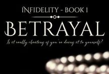 BETRAYAL / Book #1 of the INFIDELITY series / by Aleatha Romig