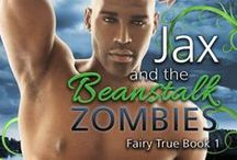 Jax and the Beanstalk Zombies / Is it wrong to say you love your own book? Then I am so wrong.