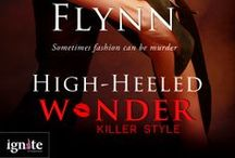 High-Heeled Wonder / Pictures and inspiration for High-Heeled Wonder, my romantic suspense book out Jan. 27, 2014 from Entangled Ignite! / by Avery Flynn