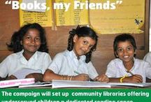 Books, My Friends / Books, My Friends is a ChildFund India campaign aimed at helping marginalized children aged 6-14 years improve their learning abilities by discovering the joy of reading at an early age.  It is about helping them read and learn better in a fun and enjoyable way through the many pleasures books can offer them. It is also about getting books in the hands of children who need them the most.