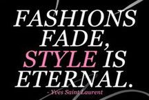 Notable Quotes on Fashion and Style / by Divine Consign