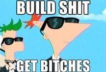 Build shit Get bitches