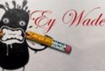 See Ey--Hear Ey, Know Ey. Interviews & Sightings / Oral and written interviews and articles, sightings of Ey Wade.