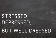 You can never be overdressed or over educated. / by Carie Apperson