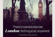 London Quotes / We always say London is the best city in the world, but sometimes others express that sentiment so much better.