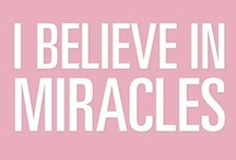 I Believe in Miracles ♥♥