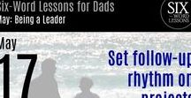 Six-Word Lessons for Dads Daily Calendar / One lesson per day for dads on topics including planning for the future, parenting, building relationships, managing finances, being a leader, and more!