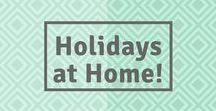 Holidays at Home / Celebrate at home and wow everyone with delicious recipes and awesome decorations!