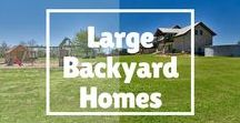 Large Backyard Homes / Find a home with beautiful back yards!