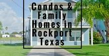 Rockport, Texas: Condos, & Family Homes / If you're interested in buying, selling, or just looking for decoration ideas and locations for your Condo Home!
