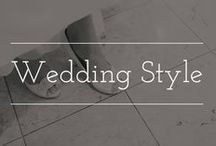 Wedding Style / Wedding style inspiration including hair, accessories, and other fun items.