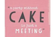 A party without cake... / What can we say, we love cake! And as far as we can tell, it's mutual. Plus what is a party with out cake? Just another meeting. Thank you Julia Child for the inspirational wisdom!