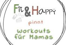 Mama Fitness (Mamaness) / Mama Workouts - Fitness, Wellness, Happiness as a mom Sport als Mama, mit wenig Zeit