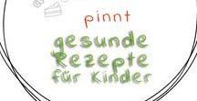 Gesunde Rezepte für Kinder / Einfache, gesunde Rezepte (nicht nur) für die Kleinen!