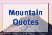 ▲Mountain Quotes▲ / Mountain Liftstyle Sayings and Inspirational Quotes We Love