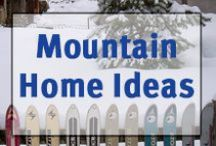 ▲Mountain Home Decor▲ / Decorating and Design Ideas for your Mountain Chalet Themed Home