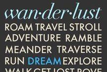 Wanderlust / by Beachside223