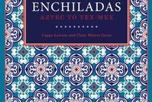 Enchiladas Aztec to Tex-Mex / Enchiladas from Pre-Columbian to Modern Times / by Chris Waters Dunn