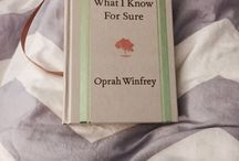 Fave quotes/advice from Oprah's book What I Know for Sure / What I know for Sure